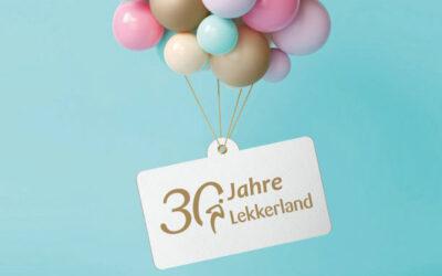 LEKKERLAND: 30 JAHRE AM PULS DER ZEIT!